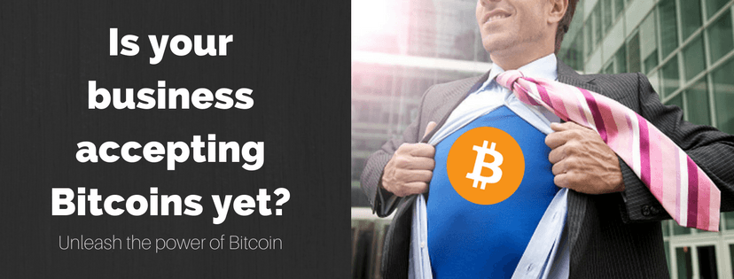 Why you should start accepting Bitcoins for your business?