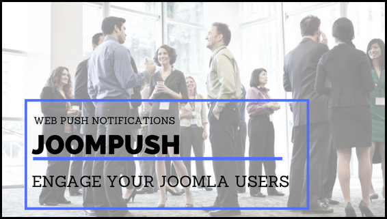 Web Push Notifications for Joomla! Coming Soon..